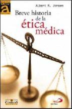 breve historia de la etica medica albert r. jonsen franck girard 9788428537704