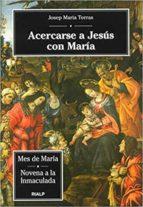 acercarse a jesus con maria josep maria torras 9788432133404