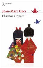 el señor origami jean marc ceci 9788432234804