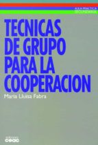 tecnicas de grupo para la cooperacion maria lluisa fabra i sales 9788432986604