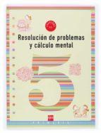 resolucion de problemas y calculo mental 5: cuaderno (2º educacio n primaria)-ana isabel carvajal sanchez-9788434897304