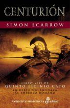 centurion (libro viii de quinto licinio cato) simon scarrow 9788435061704