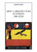 arte y arquitectura en españa, 500-1250 (6ª ed.)-joaquin yarza luaces-9788437602004