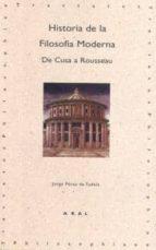 historia de la filosofia moderna: de cusa a rousseau-jorge perez de tudela-9788446005704