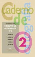 cuaderno de ortografía nº 2 : uso de la b, uso de la g, uso de j, uso de v, uso de h-juan antonio garcia castro-9788446017004