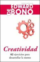 creatividad: 62 ejercicios para desarrollar la mente edward de bono 9788449320804