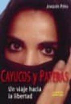 cayucos y pateras (7ª ed): un viaje hacia la libertad-joaquin peña-9788461223404