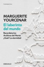 el laberinto del mundo marguerite yourcenar 9788466337304