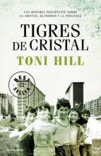 tigres de cristal toni hill 9788466347204