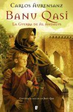 banu qasi. la guerra de al ándalus (ebook)-carlos aurensanz-9788466650304