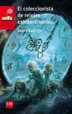 el coleccionista de relojes extraordinarios-laura gallego garcia-9788467589504