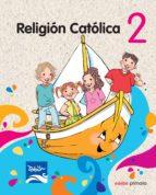 religion catolica 2 (2º primaria) (tobih) 9788468300504