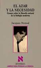 el azar y la necesidad-jacques monod-9788472236004