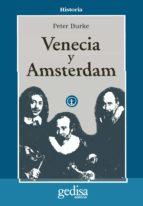 venecia y amsterdam: estudios sobre las elites del siglo xvii peter burke 9788474325904