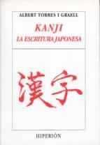 kanji, la escritura japonesa (6ª ed.)-albert torres i graell-9788475171104