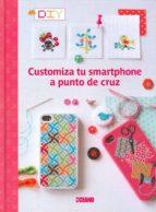 customiza tu smartphone a punto de cruz 9788475568904