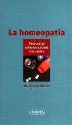 la homeopatia: respuestas actuales a dudas frecuentes-jacques boulet-9788475846804