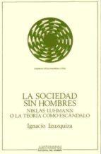 la sociedad sin hombres-ignacio izuzquiza otero-9788476582404