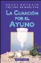 la curacion por el ayuno (2ª ed.) alexi suvorin 9788477206804