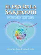 el ojo de la sarmouni: desarrollando el cuarto cerebro: contiene facetas cientificas y misticas del eneagrama hasta hoy no reveladas-ahimsa lara rivera-joshua s. santos-9788477208204