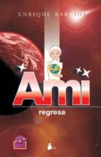 ami regresa enrique barrios 9788478085804