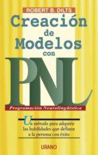 creacion de modelos con pnl: un metodo para adquirir las habilida des que destinan a la persona con exito                          xito-robert dilts-9788479533304