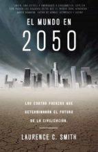 el mundo en el 2050-laurence c smith-9788483061404