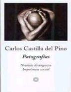 patografias: neurosis de angustia, impotencia sexual-carlos castilla del pino-9788483075104