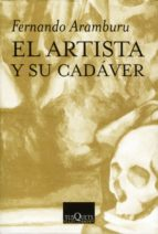 el artista y su cadaver fernando aramburu irigoyen 9788483107904