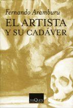 el artista y su cadaver-fernando aramburu irigoyen-9788483107904