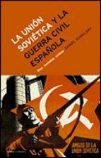 la union sovietica y la guerra civil española: una revision criti ca-daniel kowalsky-9788484324904
