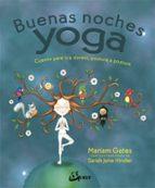 buenas noches yoga: cuento para ir a dormir, postura a postura-mariam gates-9788484456704