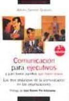 comunicacion para ejecutivos y para todos aquellos que hacen cosa s. las tres distancias de la comunicacion en las organizaciones.(2ª ed.) arturo gomez quijano 9788484692904