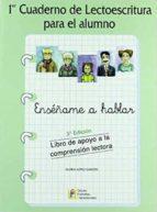 1º cuaderno de lectoescritura para el alumno: enseñame a hablar-gloria lopez garzon-9788484913504