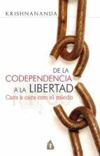 de la codependencia a la libertad: cara a cara con el miedo-9788486797904