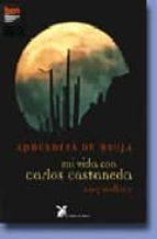aprendiza de bruja: mi vida con carlos castaneda-amy wallace-9788487403804