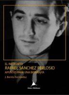 el incógnito: rafael sánchez ferlosio.-j. benito fernandez-9788488020604