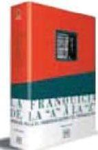 la franquicia de la a a la z: manual para el franquiciador y el f ranquiciado mariano alonso 9788488717504