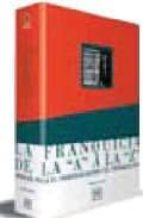 la franquicia de la a a la z: manual para el franquiciador y el franquiciado-mariano alonso-9788488717504