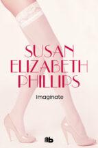 ¡imagínate! (ebook)-susan elizabeth phillips-9788490195604