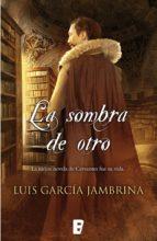 la sombra de otro (ebook)-luis garcia jambrina-9788490198704