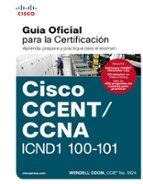 ccent/ccna icnd 100 101: guía examen certificación wendell odom 9788490354704