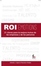 roiemotions: 21 claves para la mejora mutua de las empresas y de las personas-francisco viudes-antonio lopez-9788490884904