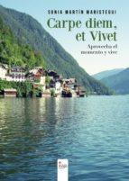 carpe diem, et vivet (aprovecha el momento y vive) (ebook)-sonia martin maristegui-9788490954904