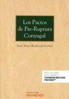 los pactos de pre ruptura conyugal (papel + e book) alma maría rodríguez guitián 9788490997604