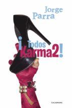 ¡todos karma2! (ebook)-jorge parra-9788491129004