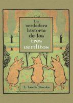 la verdadera historia de los tres cerditos-l. leslie brooke-9788491451204