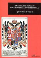 historia del derecho y de las instituciones españolas-ignacio ruiz rodríguez-9788491482604