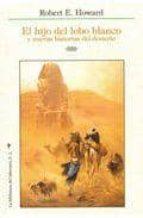 el hijo del lobo blanco: y nuevas historias del desierto-robert e. howard-9788492492404