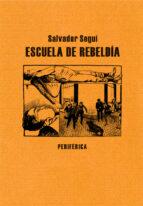 escuela de rebeldía-salvador segui-9788492865604